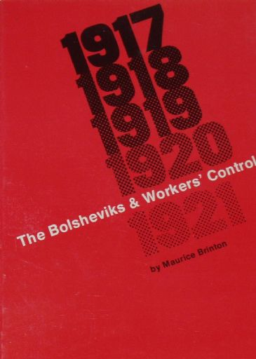 The Bolsheviks and Workers' Control, by Maurice Brinton